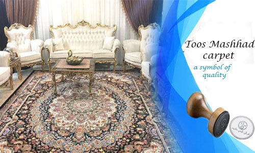 what you should know about unique quality of Toos Mashhad carpet products